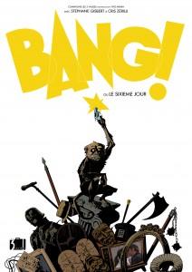 Bang ! Bang ou le sixième jour - Bang ou le 6ème jour - Stéphane Gisbert - Cris Zerilli