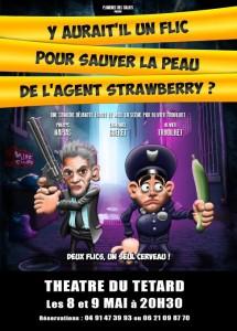 strawberry - l'agent Strawberry - Philippe Napias - Emmanuel Guéret - Olivier Trouilhet - Y aurait'il un flic pour sauver la peau de l'agent Strawberry ?