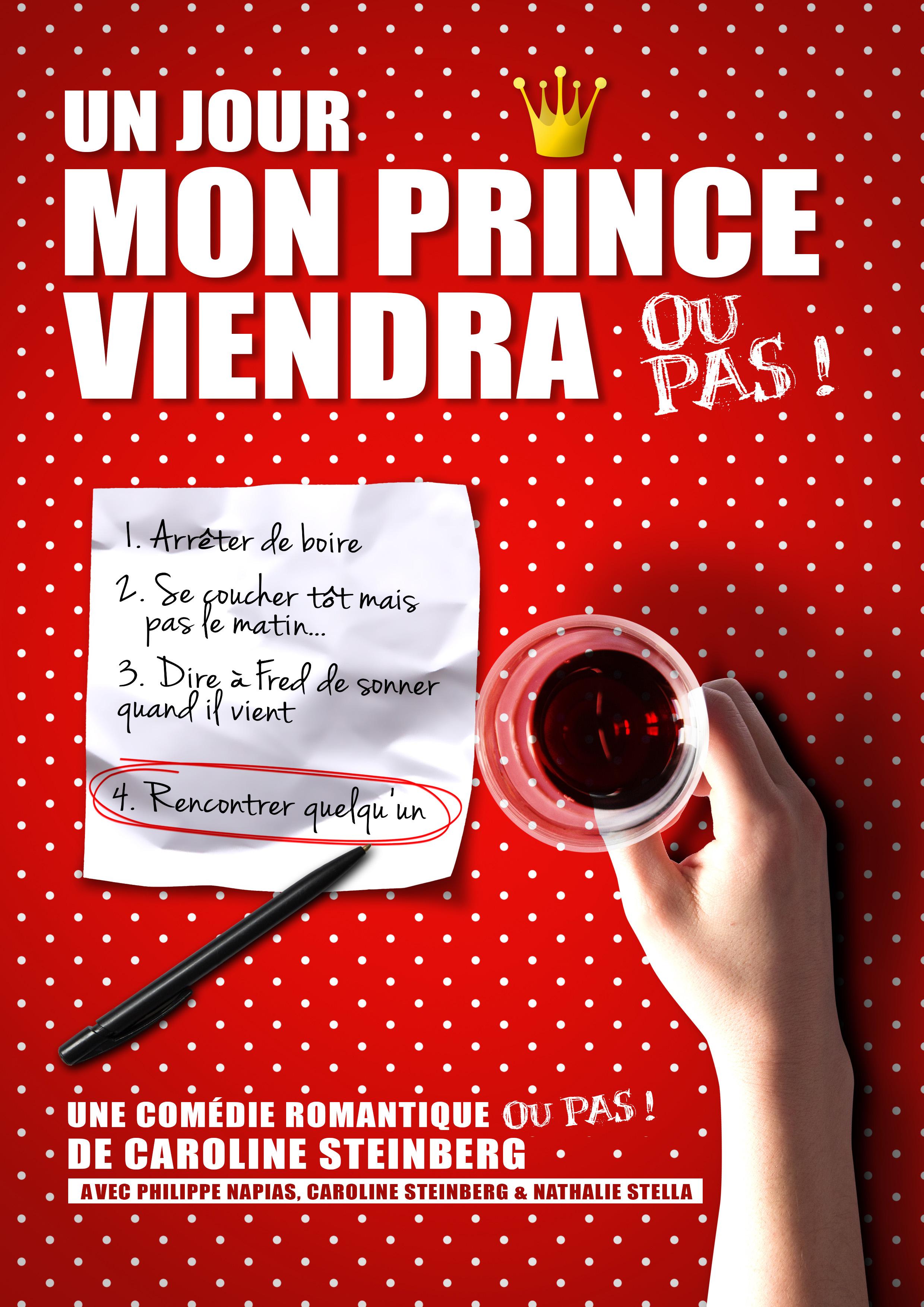 un jour mon prince viendra ou pas ! Caroline Steinberg - Philippe Napias - Nathalie Stella, comédie romantique