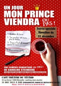 un jour mon prince viendra ou pas ! Caroline Steinberg - Philippe Napias - Nathalie Stella - café-théâtre - bouchon - bouchon lyonnais - réveillon - soirée réveillon - soirée du réveillon - soirée du 31 décembre - 31 décembre - Saint-Sylvestre - repas - spectacle - repas-spectacle - théâtre - Marseille - théâtre Marseille -