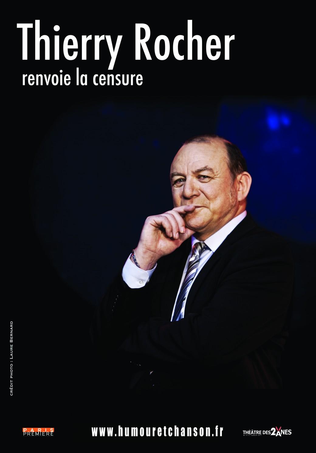 Thierry Rocher, renvoie la censure, spectacle, humour, humoriste, théâtre des 2 ânes, Paris première, théâtre du Têtard