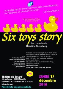Six toys story, Cie du Jeu Gourmand, Caroline Steinberg, Catherine Bianchi, Marie-Pierre Decamps-Poggetti, Olivier Gaillard, Charlotte Hamer, Salomon Rahman, Martine Ribet, Théâtre du Têtard