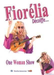 Fiorélia, Fiorélia décoiffe, humoriste, one woman show