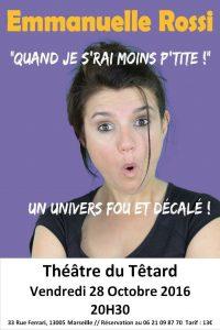 Emmanuelle Rossi, One woman show, quand je s'rai moins p'tite, un univers fou et décalé
