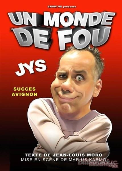 JYS, Jean-Louis Moro, Marius Karmo, Un mode de fou, Show me, Jys Le marseillais