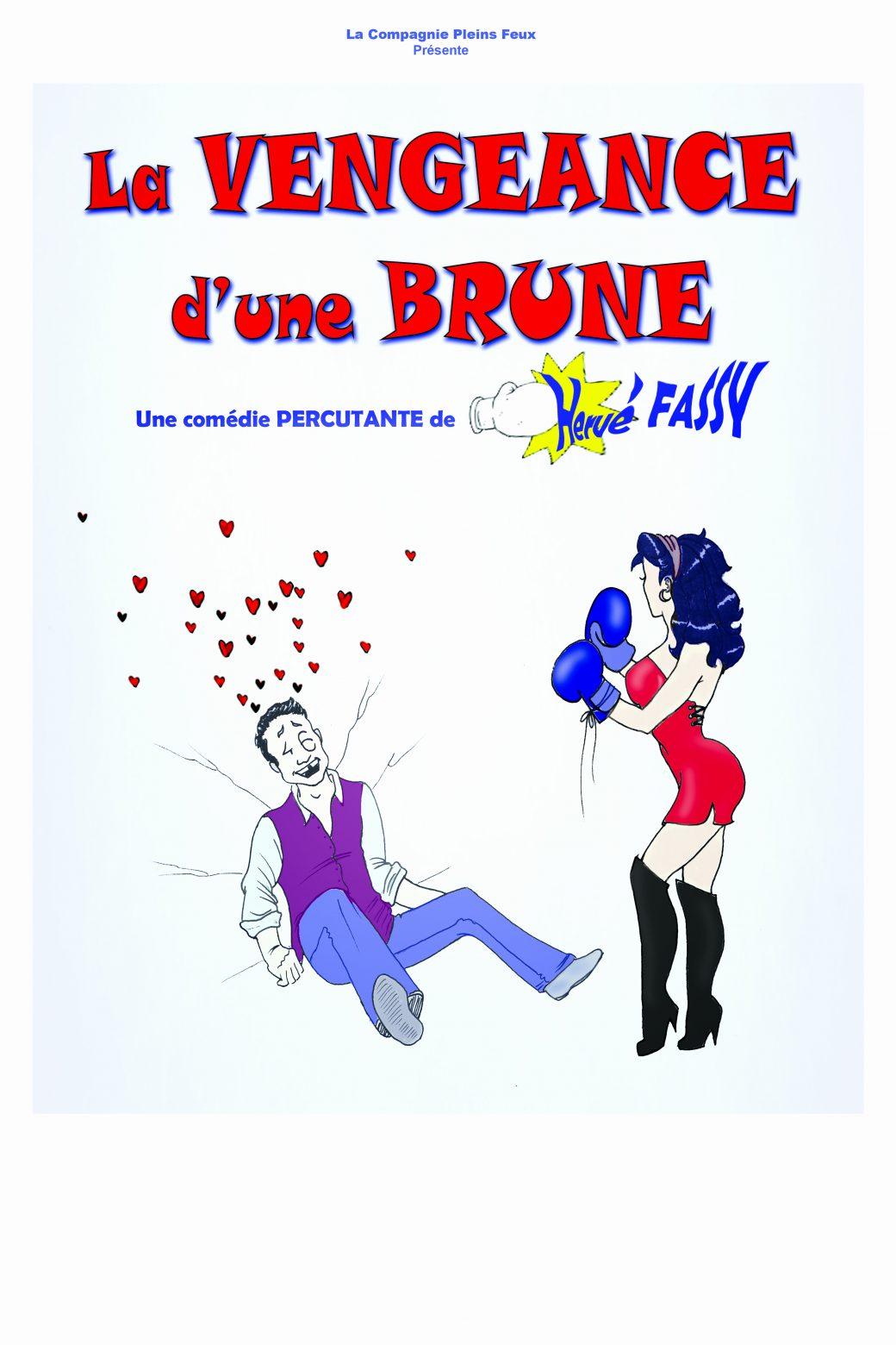 Compagnie Pleins Feux, La vengeance d'une brune, comédie, Hervé Fassy, Laurence Preve, Théâtre du Têtard