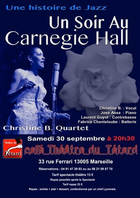 Jazz, Carnegie Hall, Cristine B. Quartet, théâtre du Têtard, Christine B., José Assa, Laurant Guyot, Fabrice Chantelouche