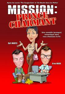 MISSION Prince charmant, comédie, Sofi MARTEL, Arno MAXX, The Cougar. Com, Lune de Mie...rde !, Un Boulet dans les Pattes, théâtre du Têtard