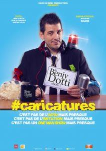 Benjy Dotti, caricatures, one man show, spectacle, late show, Rire et Chansons, TPMP, Le Grand Journal, Les Grands Du Rire