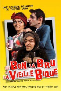 Le Bon, la Bru, la vieille Bique, comédie, comédie déjantée, Thierry Dgim, Michèle Méola, Pascale Mathurin, Julie Rippert