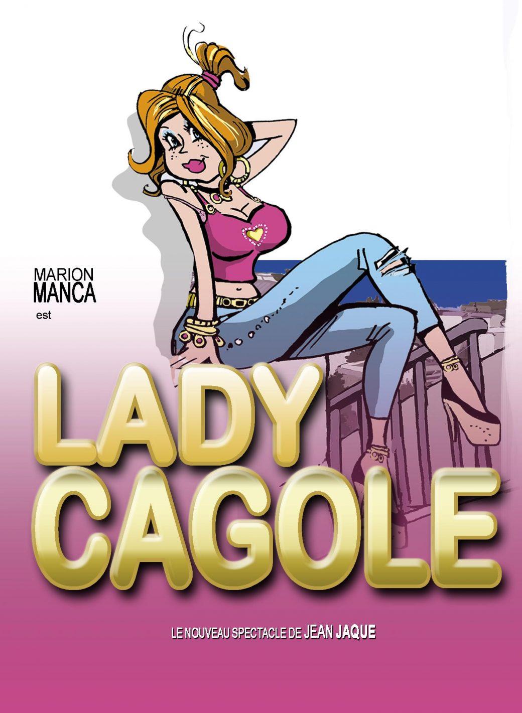 lady cagole, Marion Manca, Jean Jaque, one woman show, seule en scène, spectacle