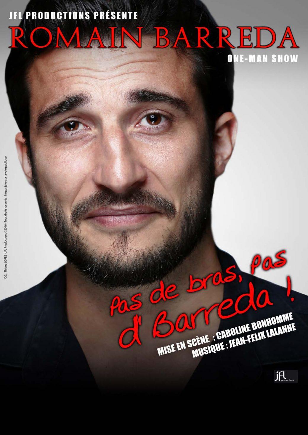 Romain Barreda, one man show, pas de bras, pas d' Barreda, Caroline Bonhomme, Jean-Félix Lalanne, JLF Productions, humour, humoriste