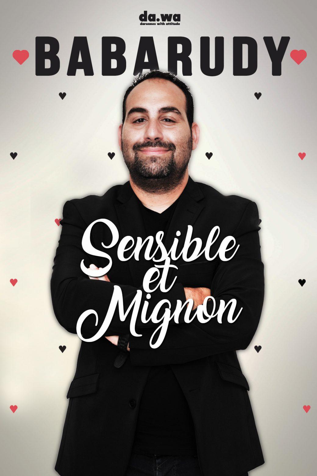 Babarudy, Sensible et mignon, One man show