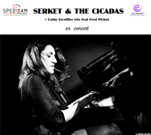 Serket & the Cicadas # Cathy Escoffier trio feat Fred Pichot